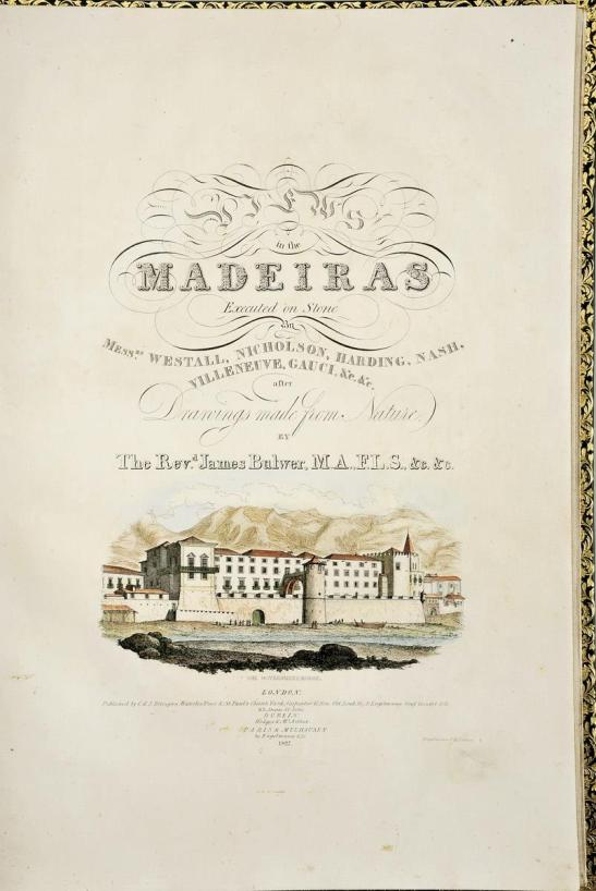 Title Page of Revd James Bulwer: Views in the Madeiras, 1827 This book deserves a high-quality internet edition, but there is none. This image was taken from Wikimedia from the last copy to have appeared on the market, in the 28 May 2013 sale at Cabral Moncada Leilões (Lisboa), lot no. 328, where it fetched E3200. To visit the auctioneer's webpage click on the following link, and use your browser's 'back' button to return to this page: http://www.cml.pt/cml.nsf/artigos/225A18A5CF4BCA8980257B73005BBC45